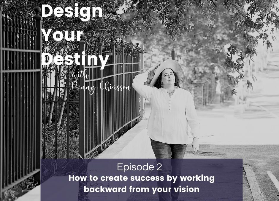 How to create success by working backward from your vision