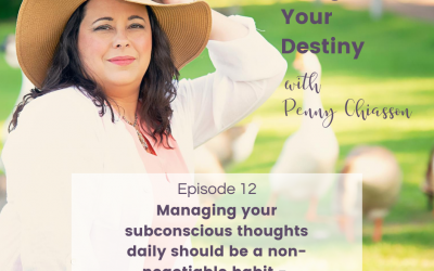 Managing your subconscious thoughts daily should be a non-negotiable habit – with Lisa Marie Pepe