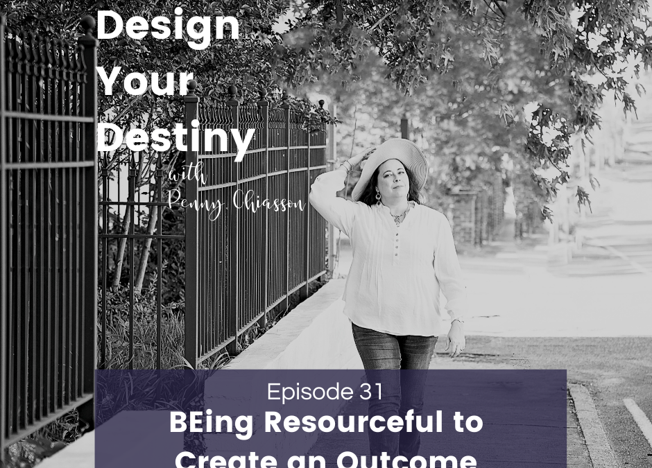 BEing Resourceful to Create an Outcome