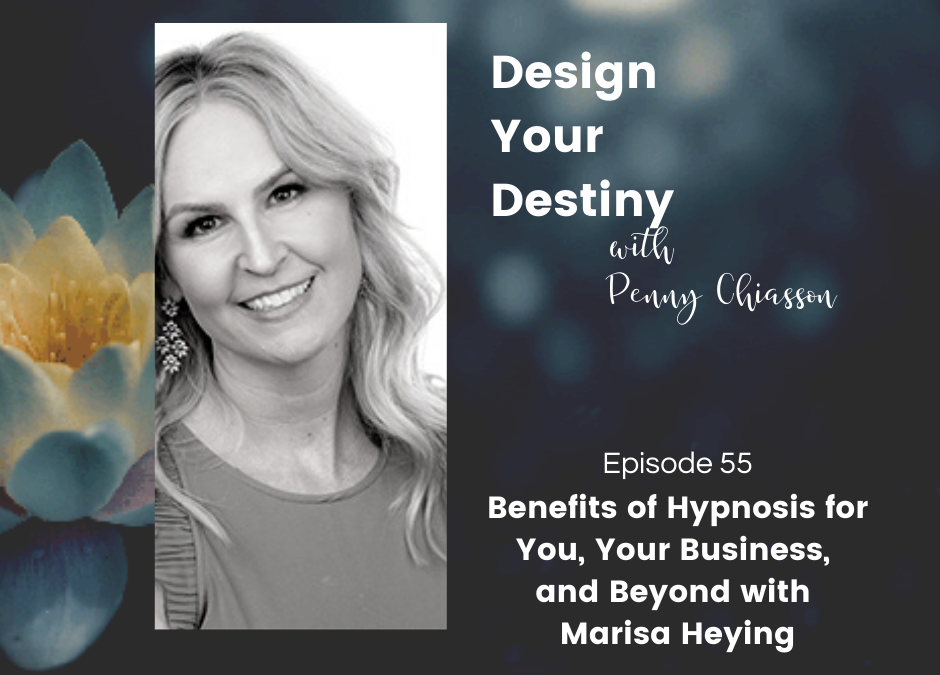 Benefits of Hypnosis for You, Your Business, and Beyond with Marisa Heying