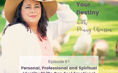 Personal, Professional and Spiritual Identity Shifts Can Feel Emotional
